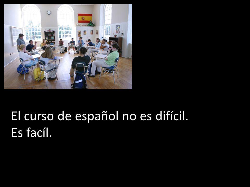 El curso de español no es difícil.