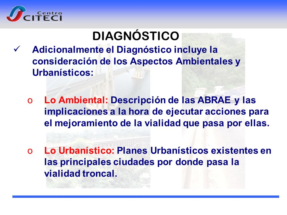 DIAGNÓSTICO Adicionalmente el Diagnóstico incluye la consideración de los Aspectos Ambientales y Urbanísticos: