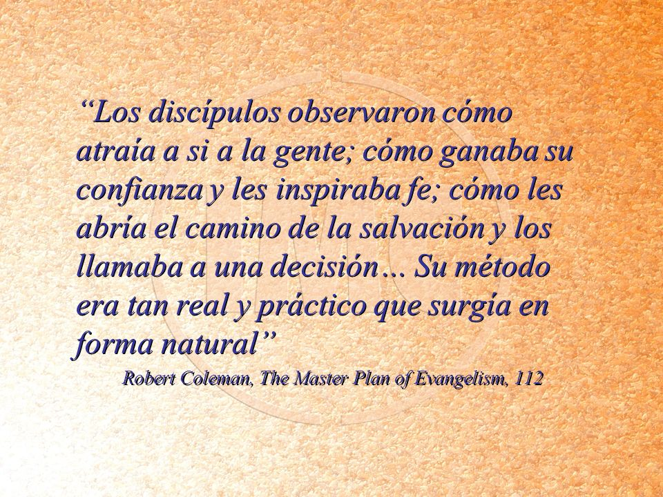 Robert Coleman, The Master Plan of Evangelism, 112