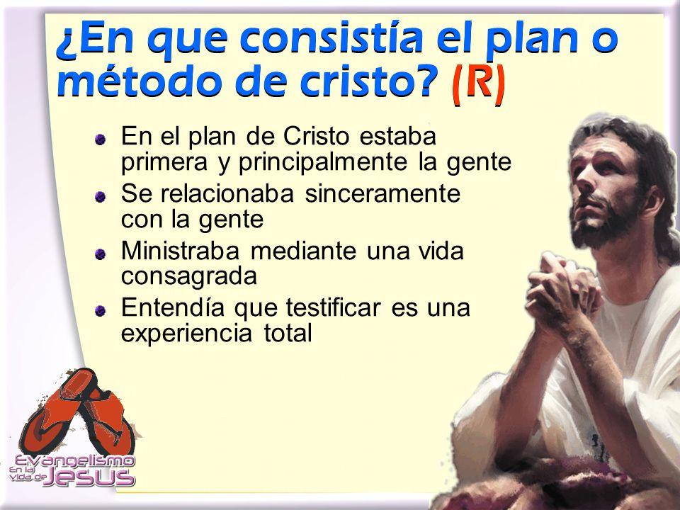 ¿En que consistía el plan o método de cristo (R)