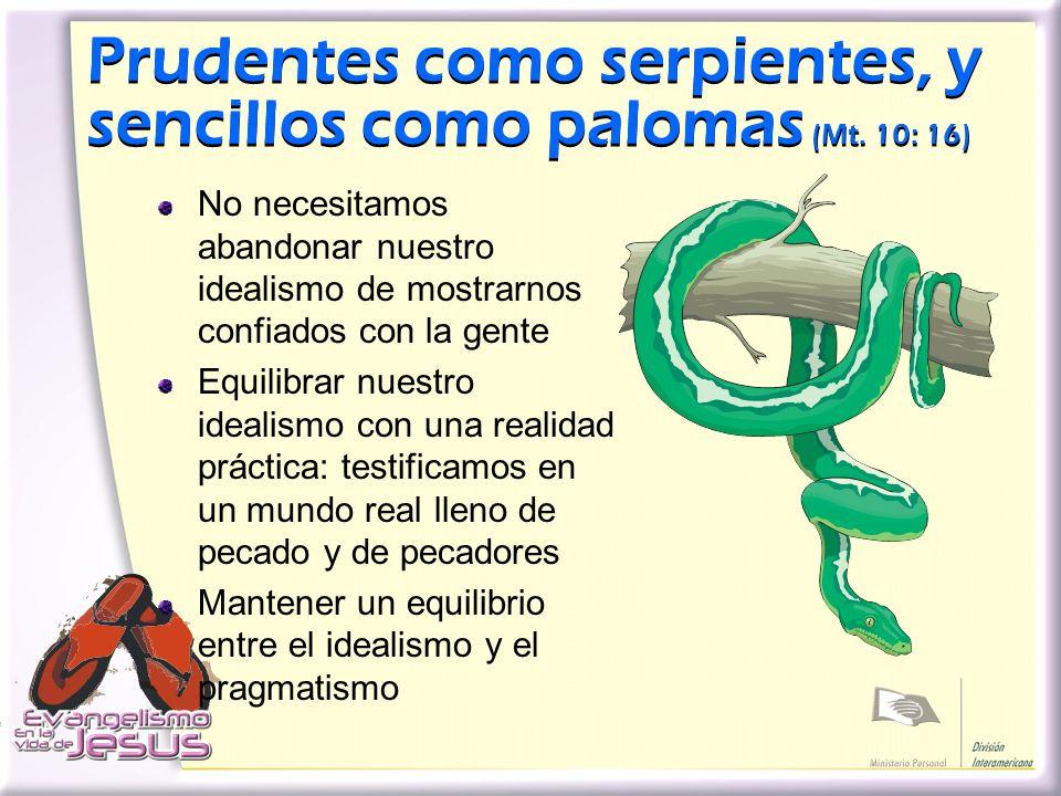 Prudentes como serpientes, y sencillos como palomas (Mt. 10: 16)