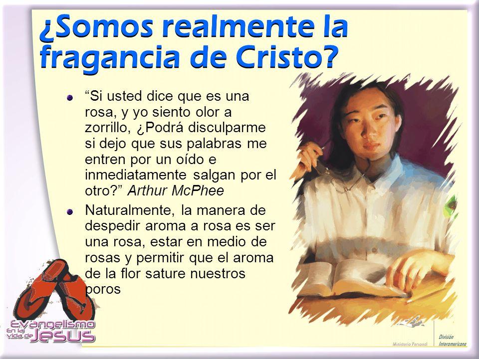 ¿Somos realmente la fragancia de Cristo