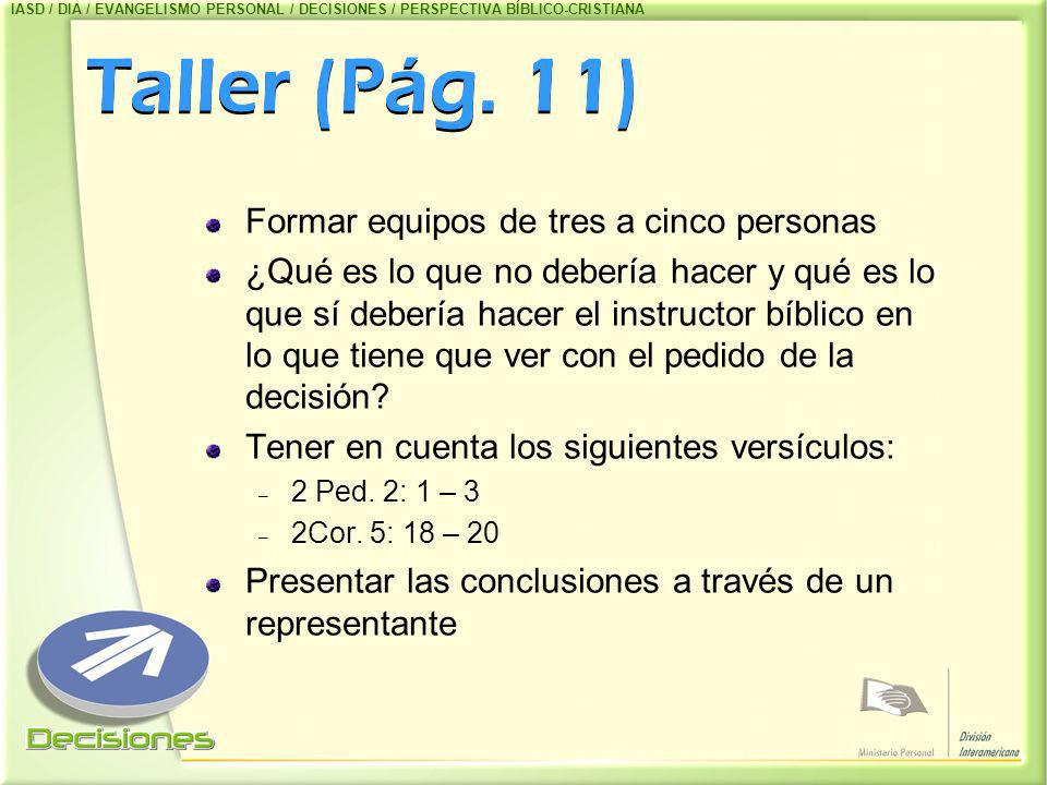 Taller (Pág. 11) Formar equipos de tres a cinco personas