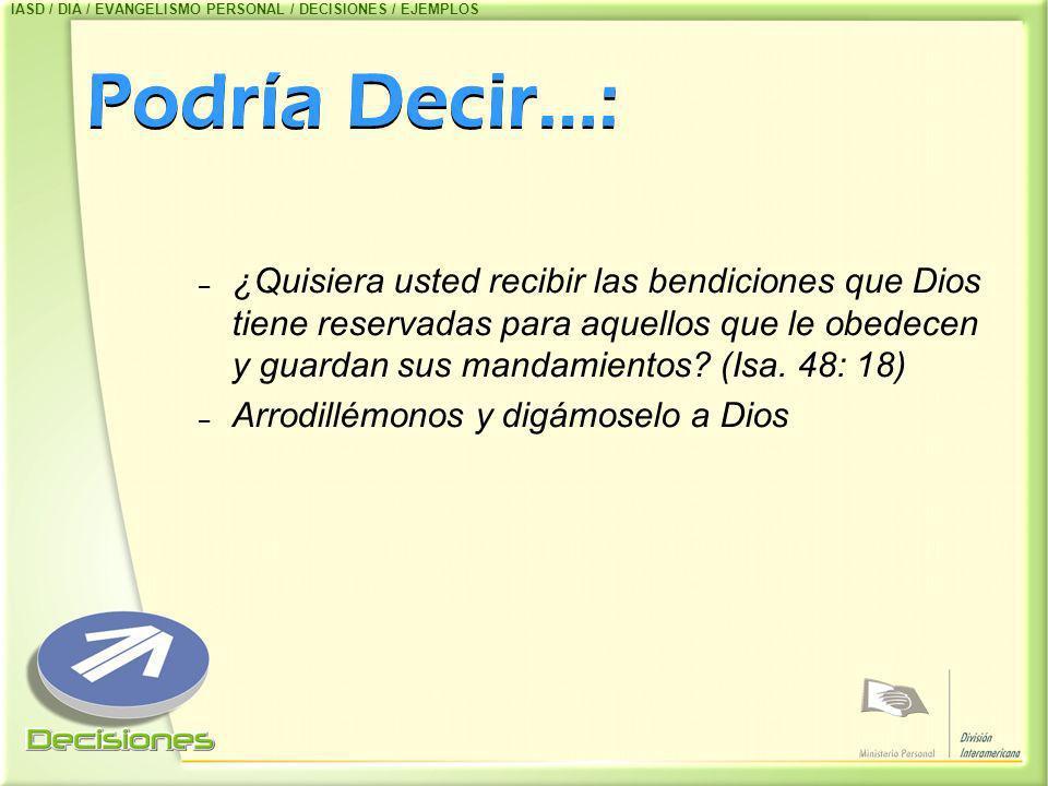 IASD / DIA / EVANGELISMO PERSONAL / DECISIONES / EJEMPLOS