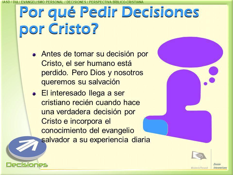 Por qué Pedir Decisiones por Cristo