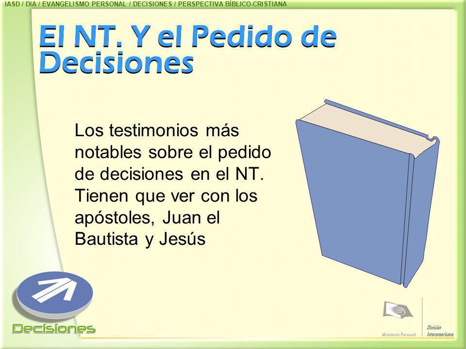 El NT. Y el Pedido de Decisiones