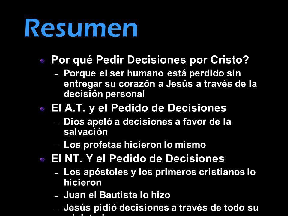 Resumen Por qué Pedir Decisiones por Cristo