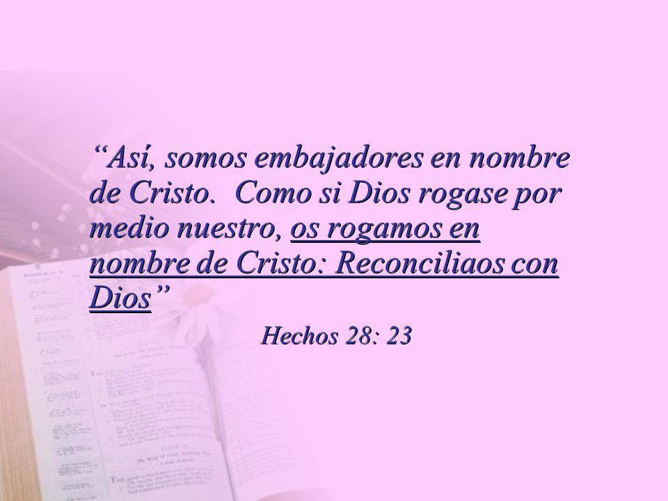 Así, somos embajadores en nombre de Cristo