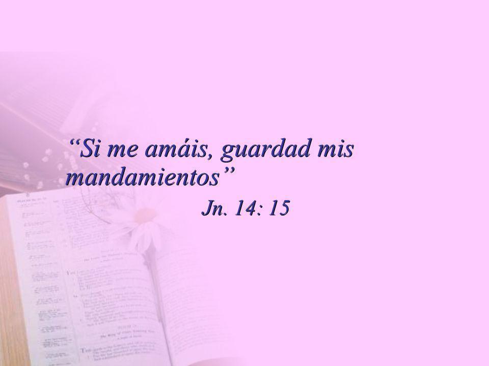 Si me amáis, guardad mis mandamientos
