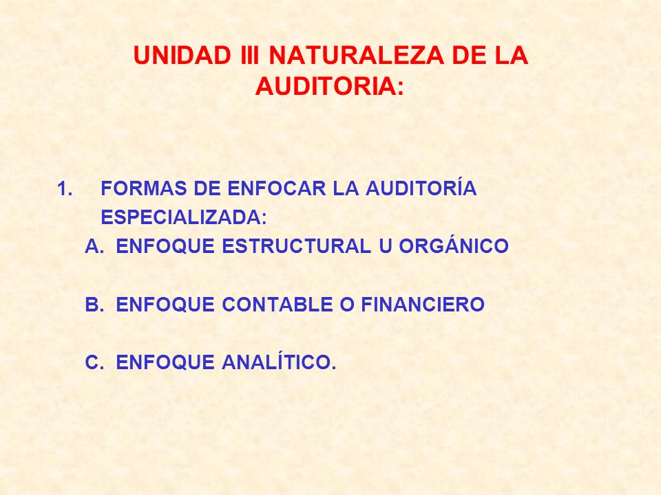 UNIDAD III NATURALEZA DE LA AUDITORIA: