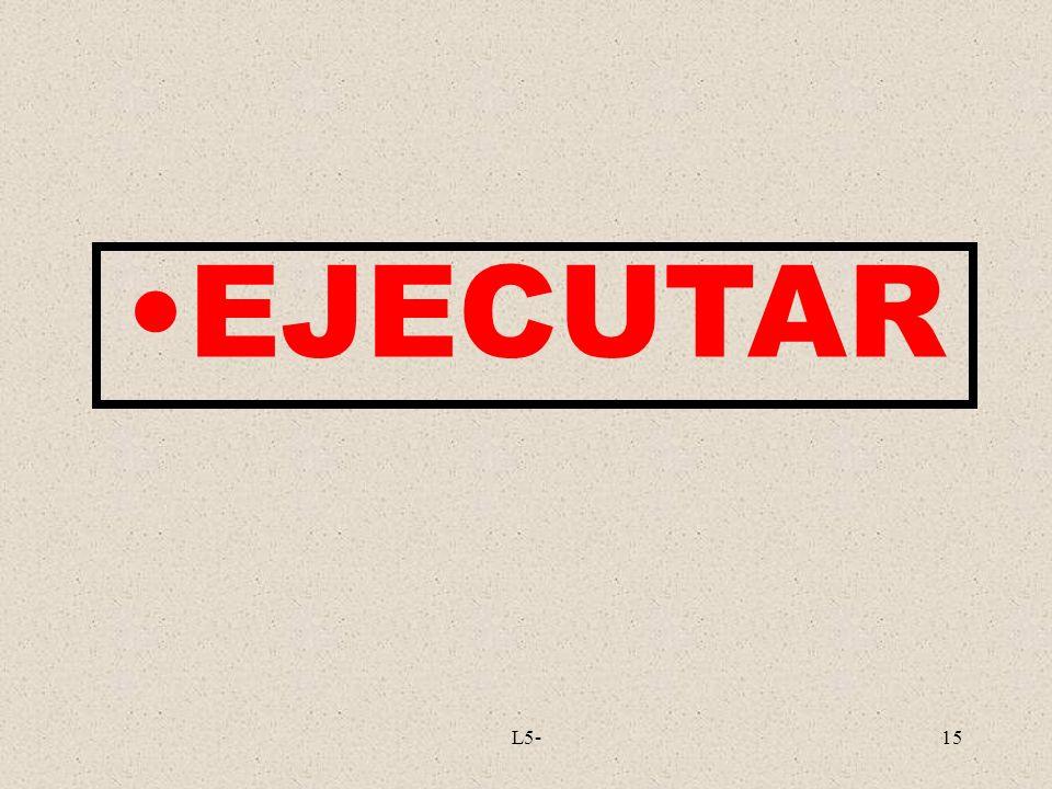 EJECUTAR L5-