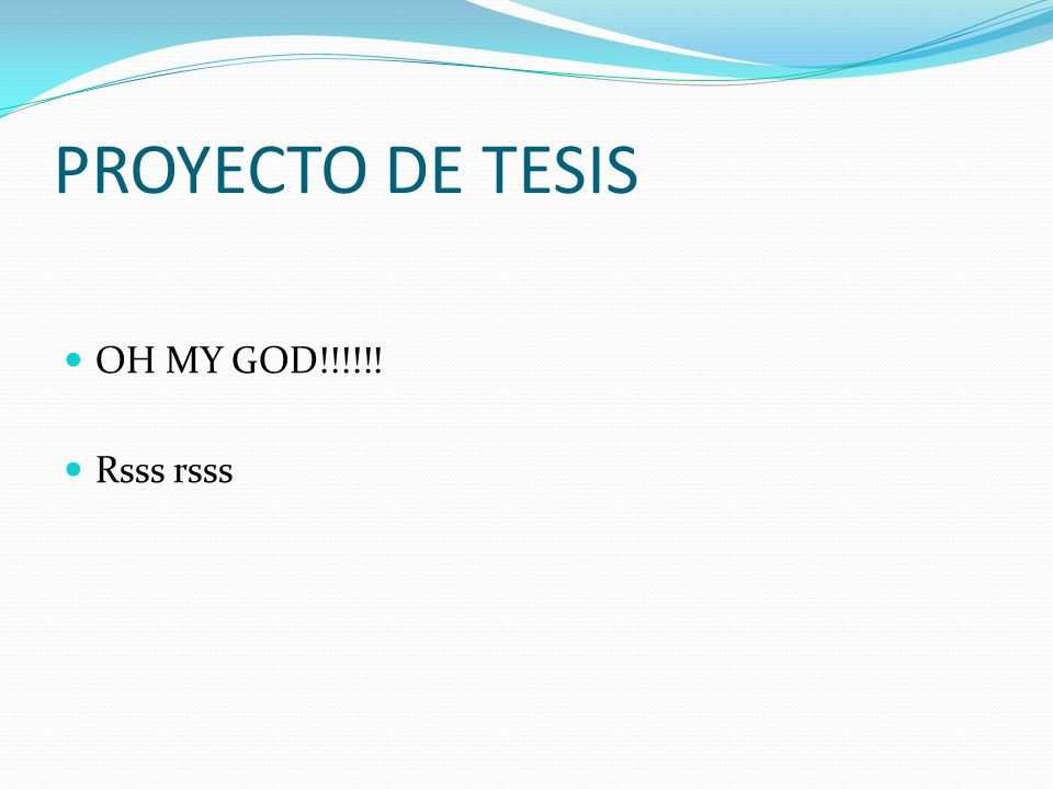 PROYECTO DE TESIS OH MY GOD!!!!!! Rsss rsss
