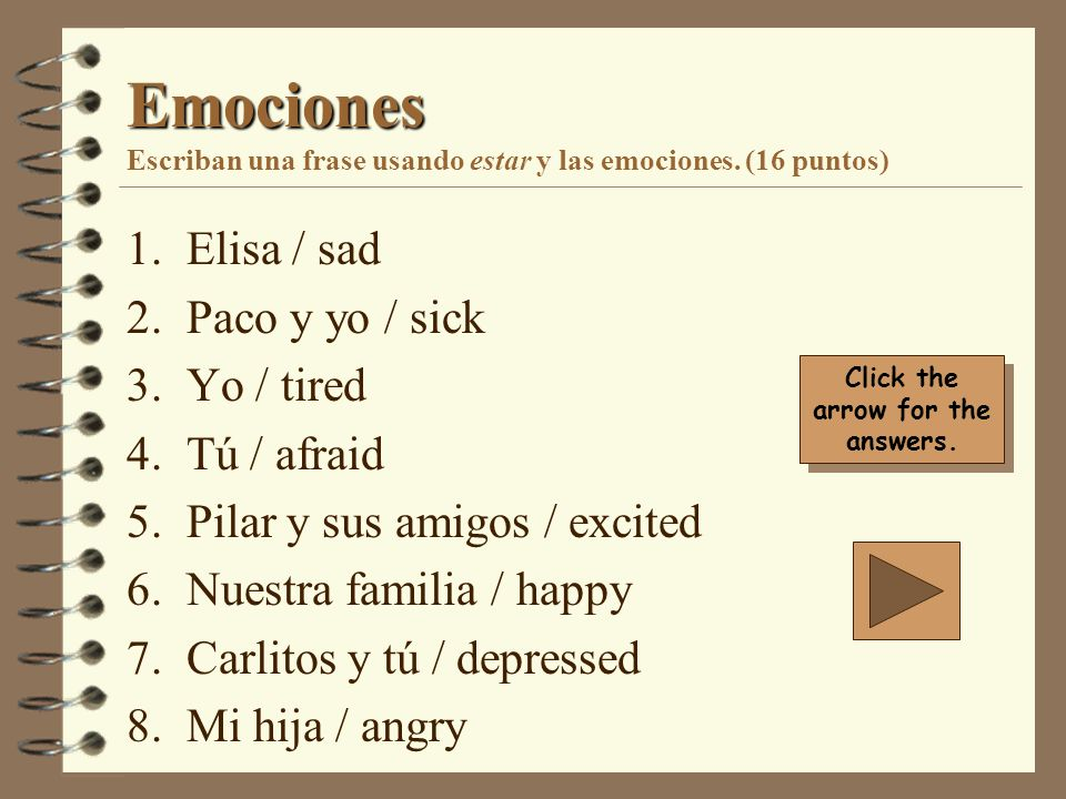 Emociones Escriban una frase usando estar y las emociones. (16 puntos)