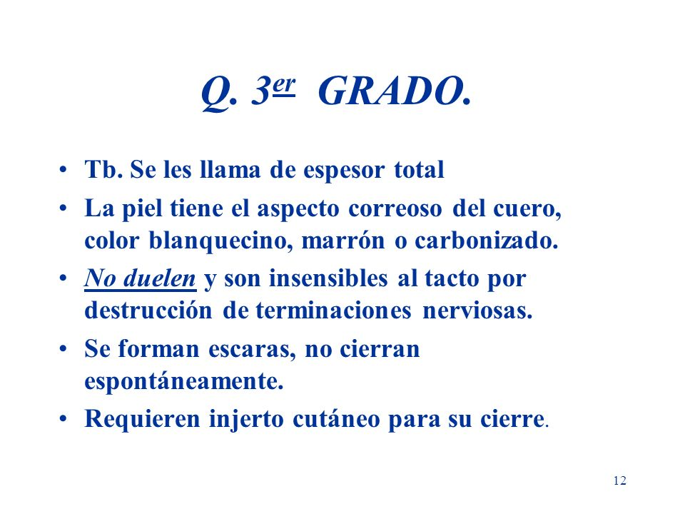 Q. 3er GRADO. Tb. Se les llama de espesor total
