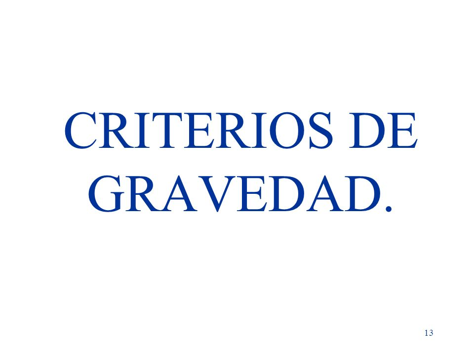 CRITERIOS DE GRAVEDAD.