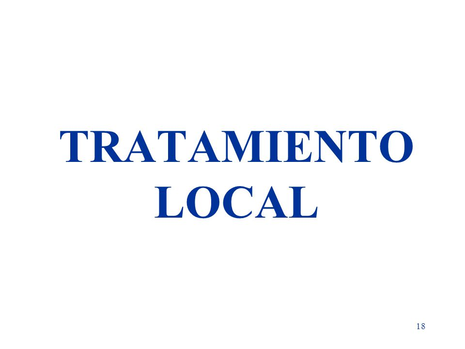 TRATAMIENTO LOCAL