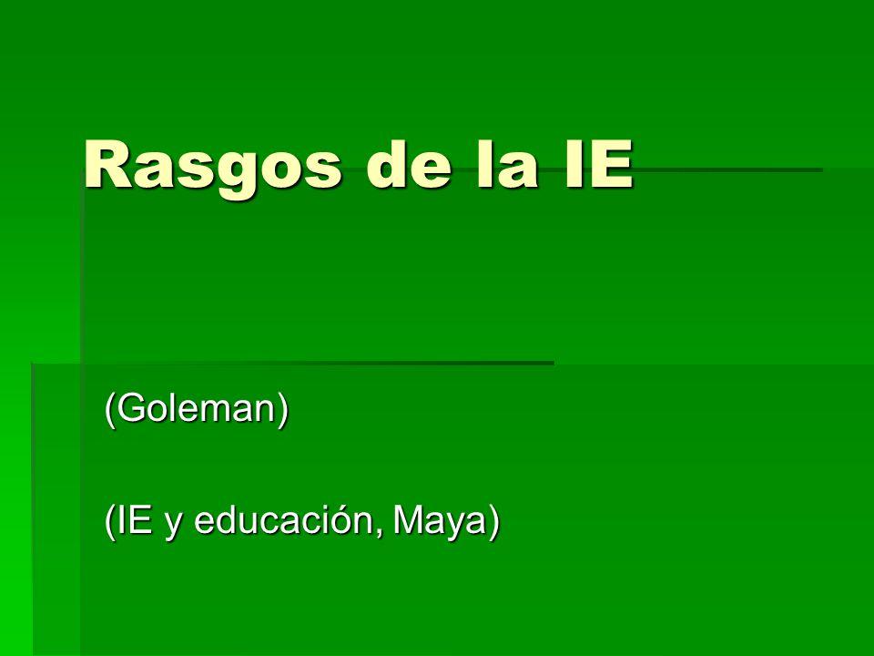 (Goleman) (IE y educación, Maya)
