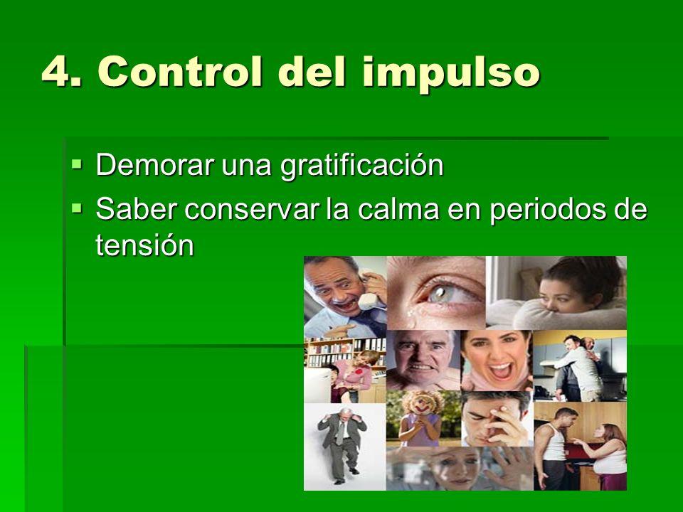4. Control del impulso Demorar una gratificación