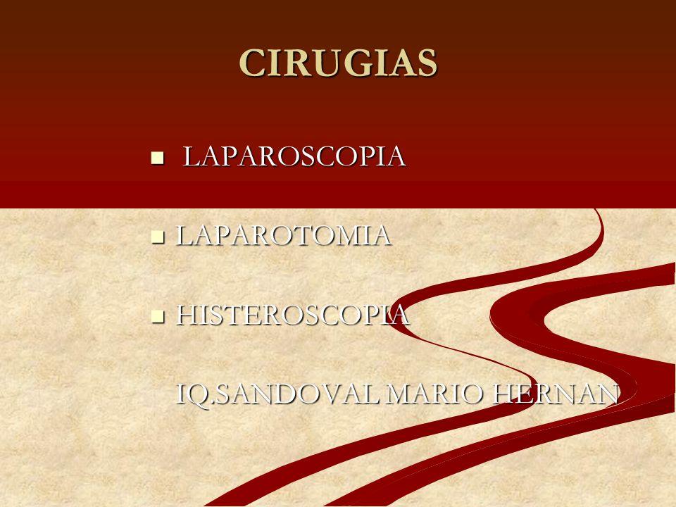 CIRUGIAS LAPAROSCOPIA LAPAROTOMIA HISTEROSCOPIA