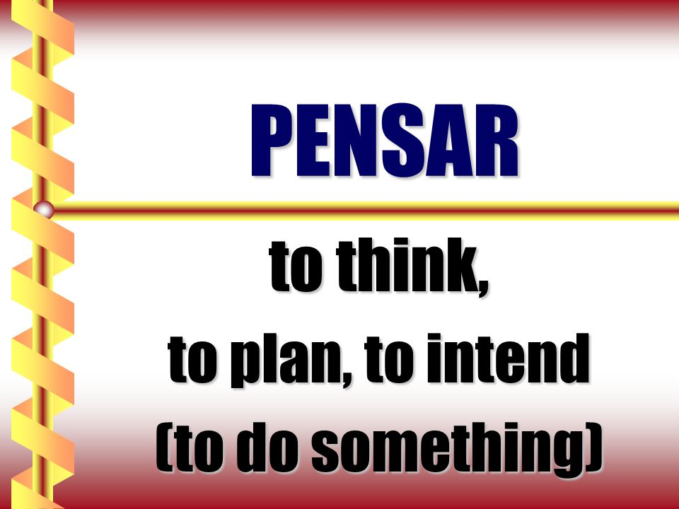to think, to plan, to intend (to do something)