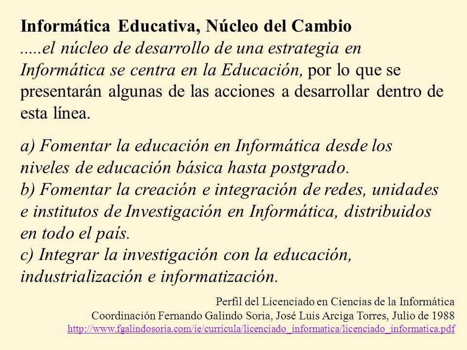 Informática Educativa, Núcleo del Cambio