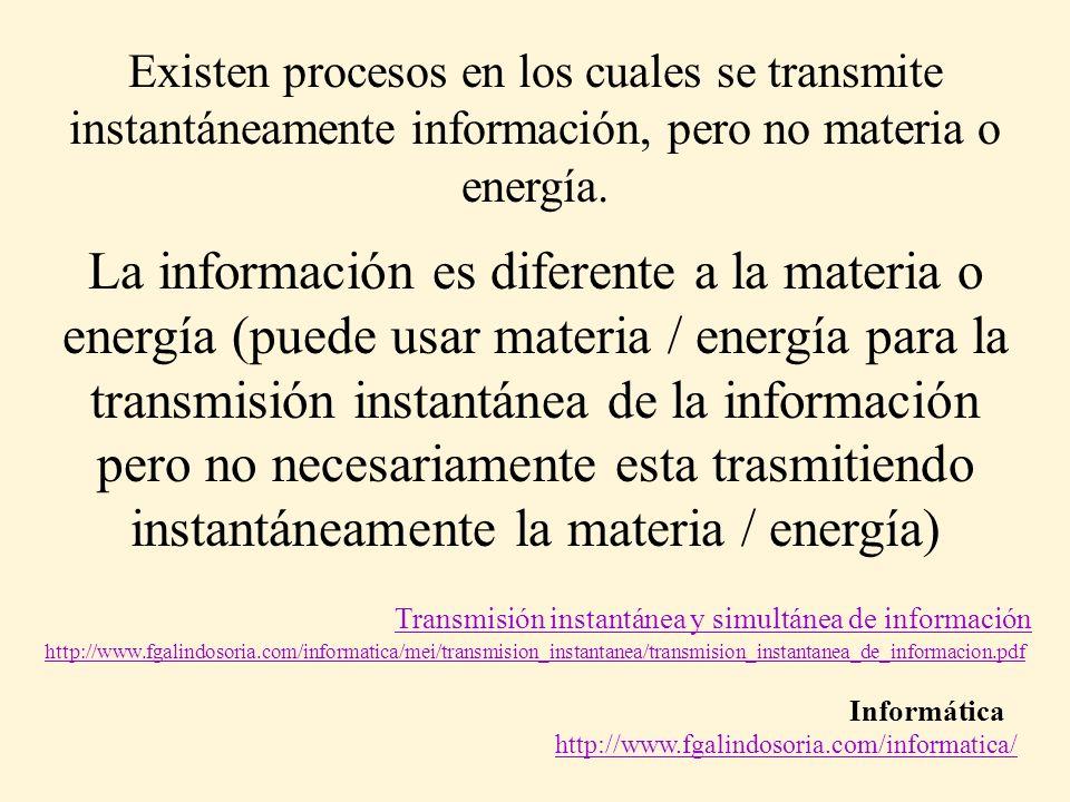 Existen procesos en los cuales se transmite instantáneamente información, pero no materia o energía.