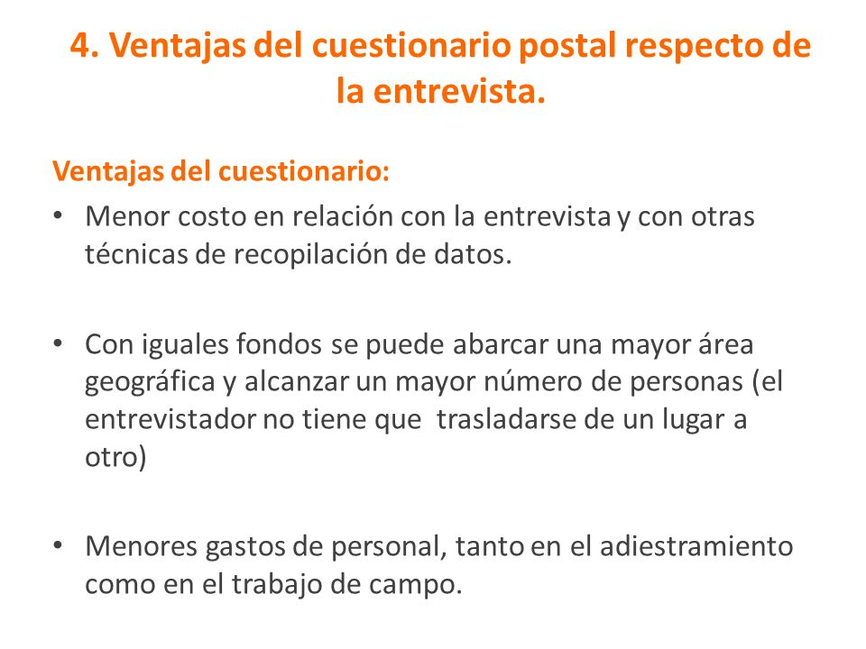 4. Ventajas del cuestionario postal respecto de la entrevista.