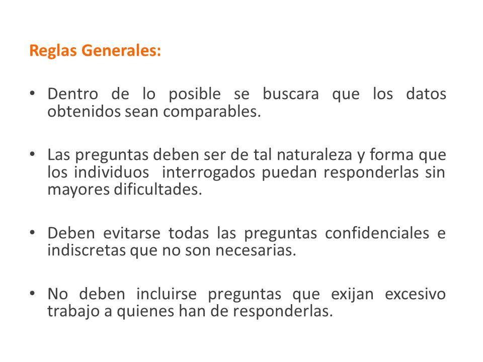 Reglas Generales:Dentro de lo posible se buscara que los datos obtenidos sean comparables.