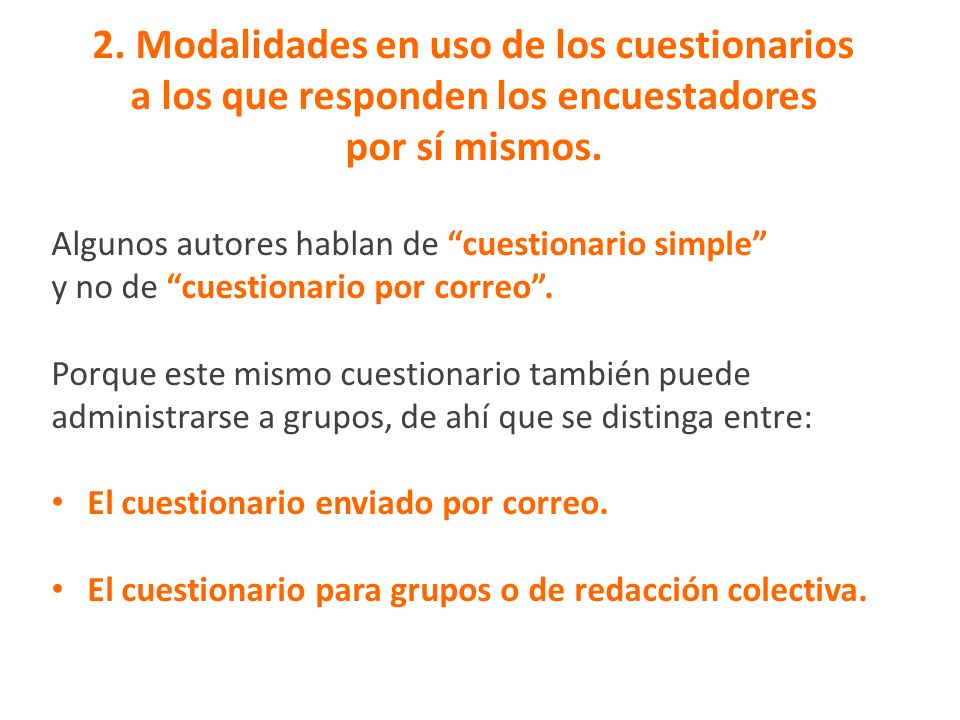 2. Modalidades en uso de los cuestionarios a los que responden los encuestadores por sí mismos.