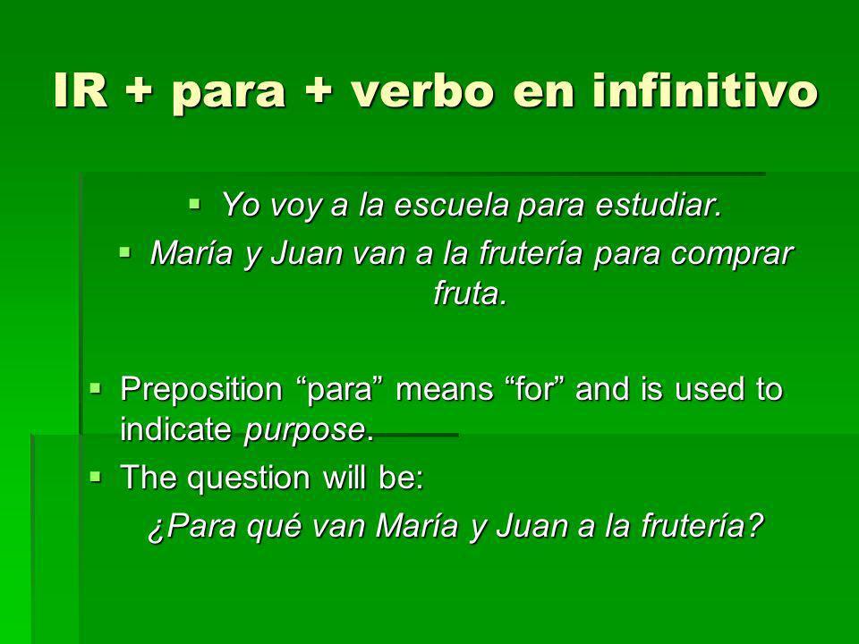 IR + para + verbo en infinitivo
