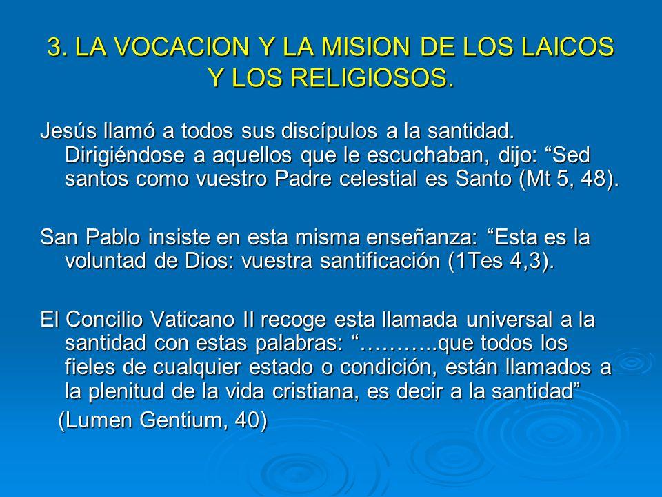 3. LA VOCACION Y LA MISION DE LOS LAICOS Y LOS RELIGIOSOS.