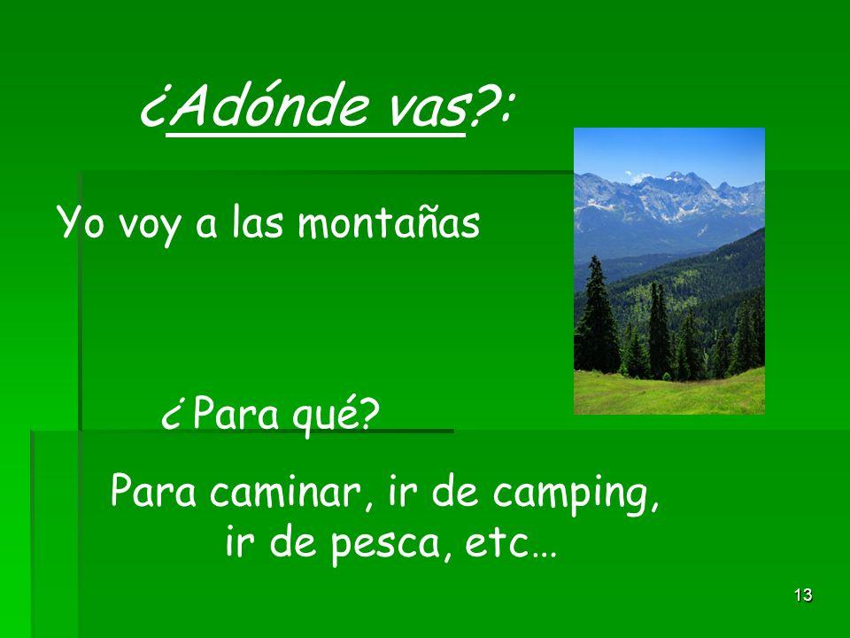 Para caminar, ir de camping,