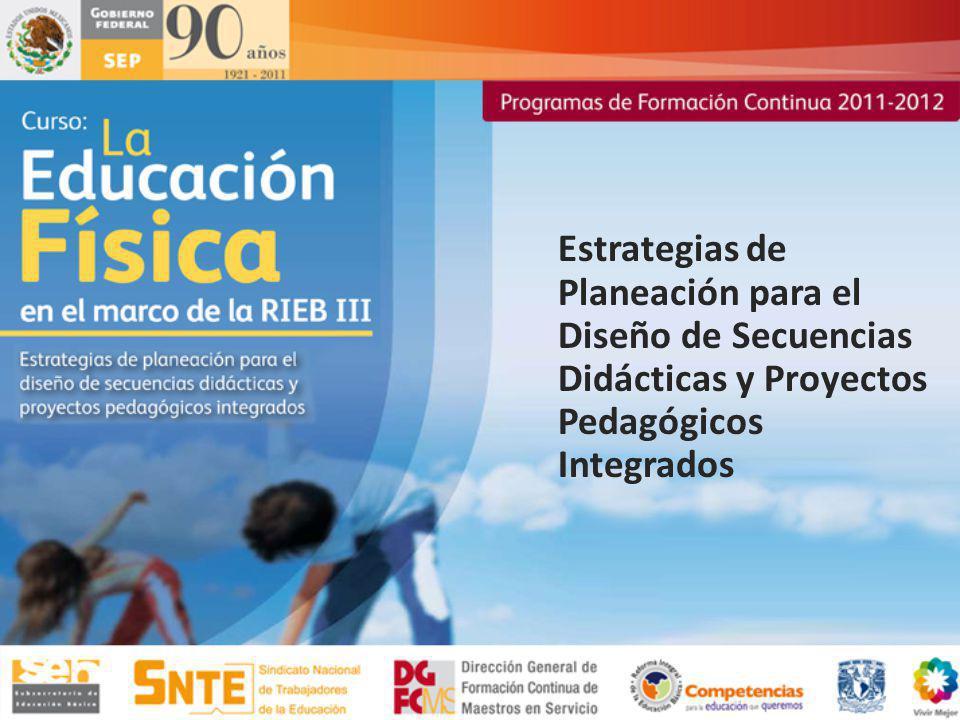 Estrategias de Planeación para el Diseño de Secuencias Didácticas y Proyectos Pedagógicos Integrados