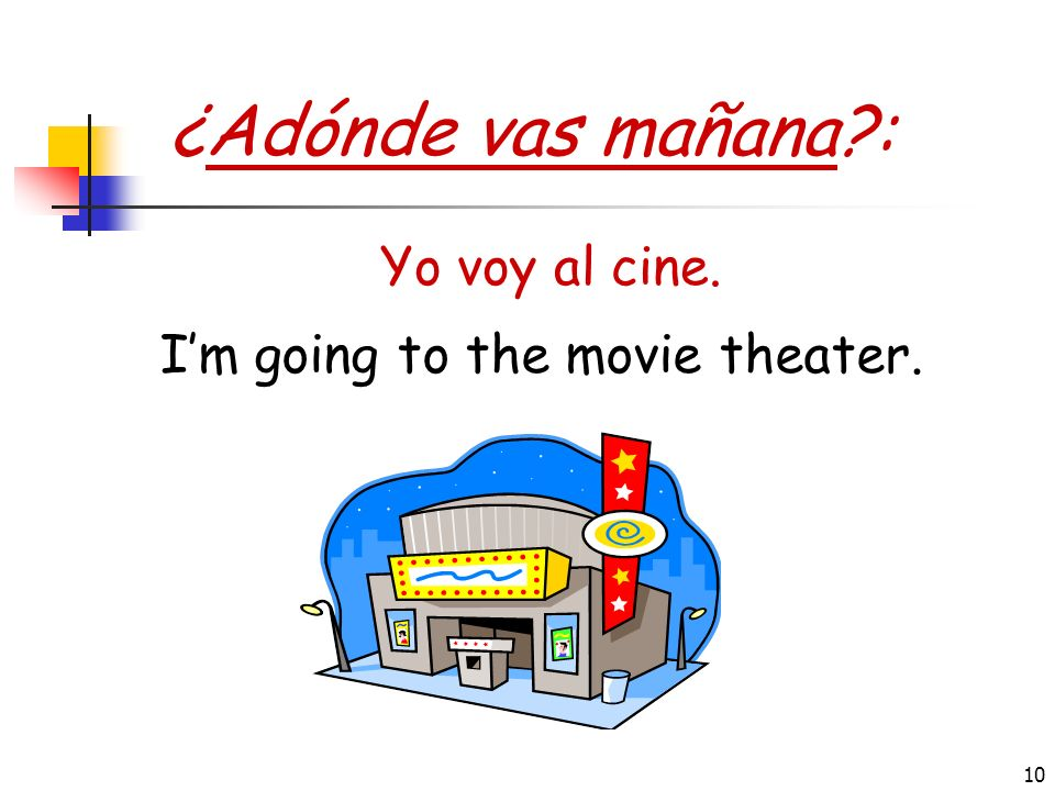 I'm going to the movie theater.