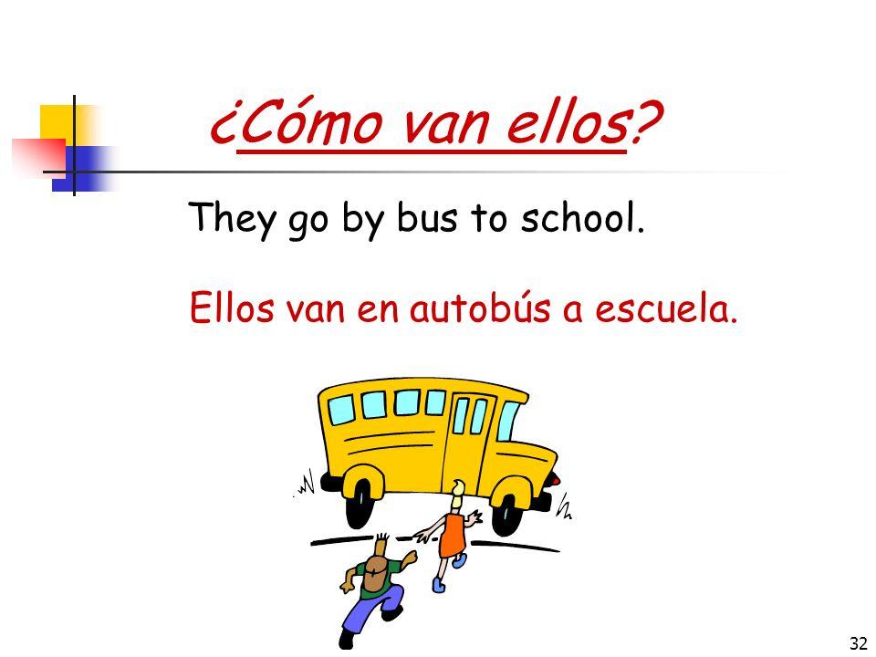 Ellos van en autobús a escuela.