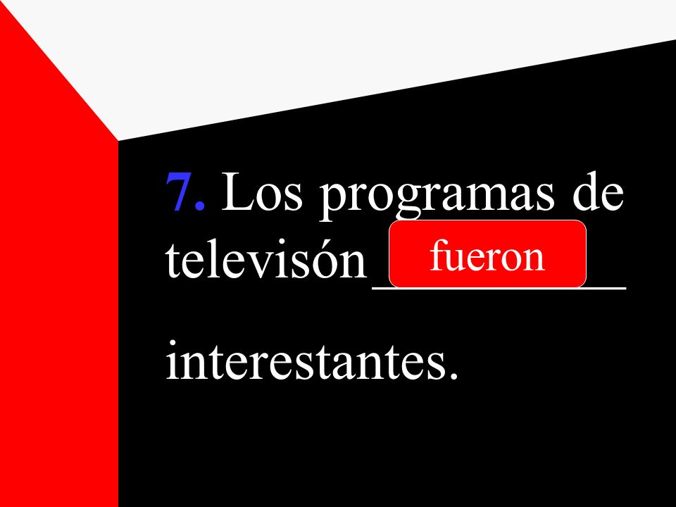 7. Los programas de televisón _________ interestantes.