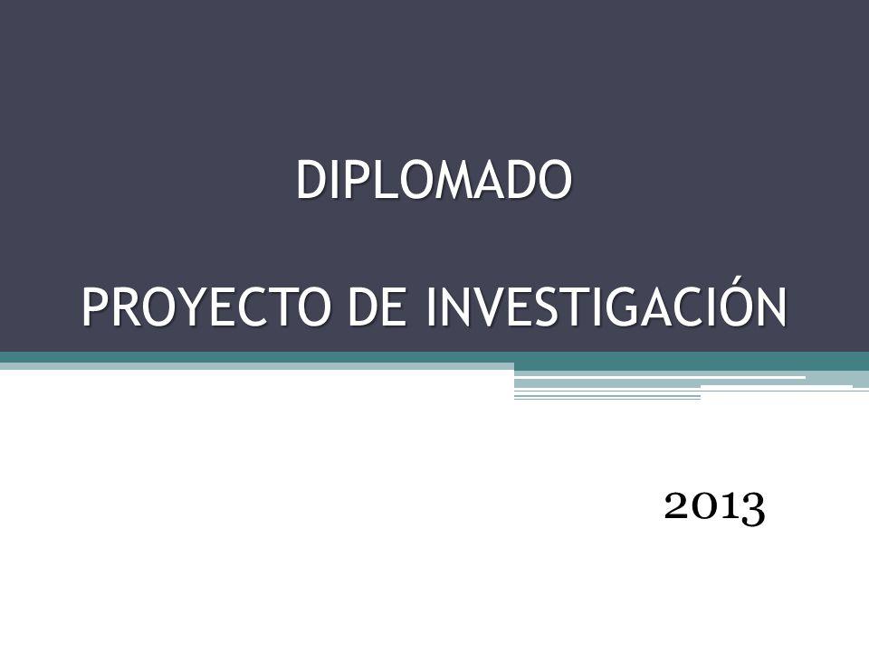 DIPLOMADO PROYECTO DE INVESTIGACIÓN