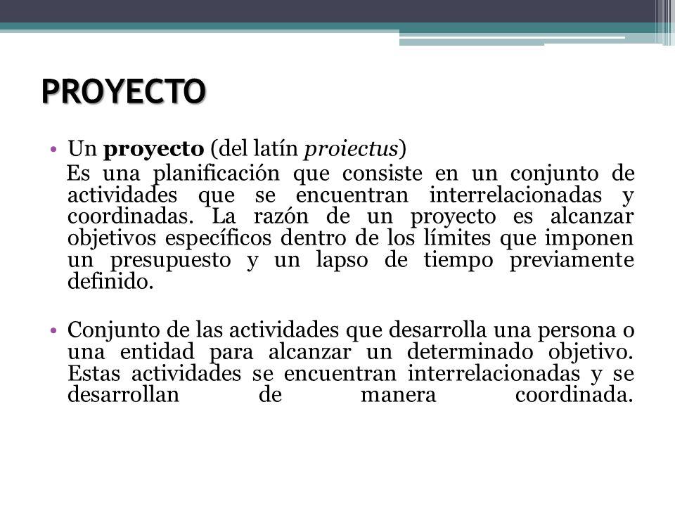 PROYECTO Un proyecto (del latín proiectus)