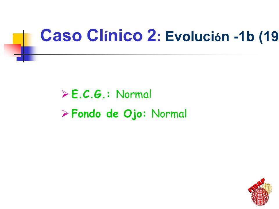 Caso Clínico 2: Evolución -1b (1990)