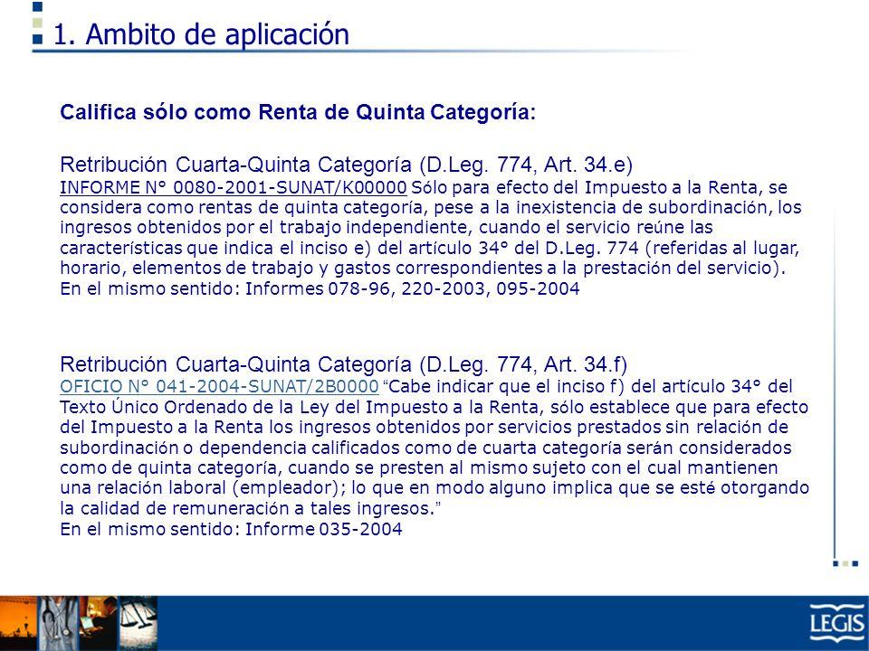 1. Ambito de aplicación Califica sólo como Renta de Quinta Categoría: