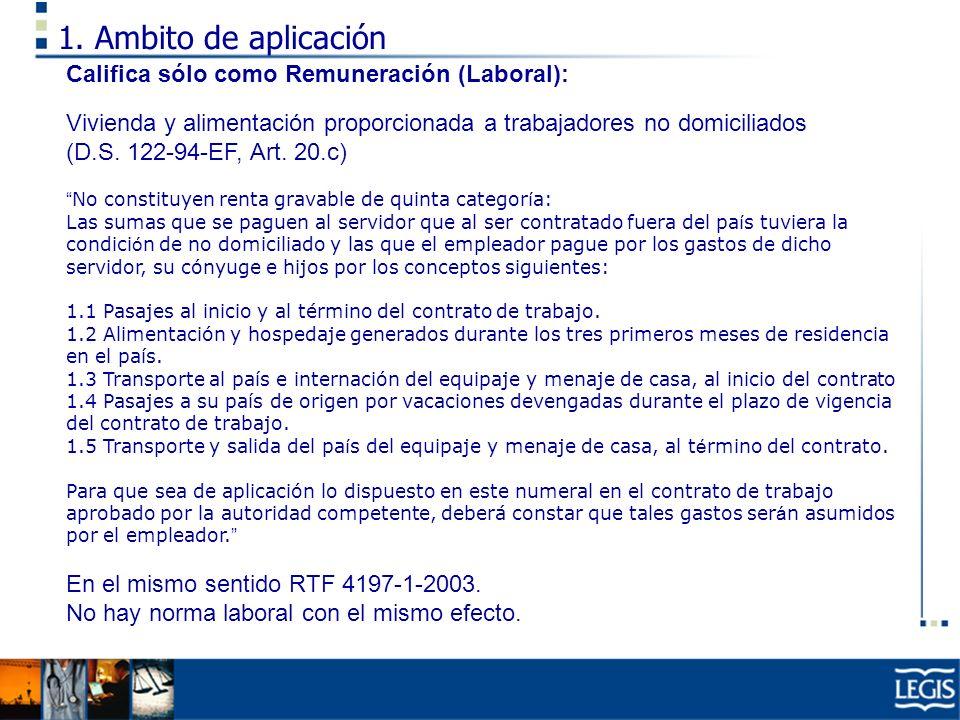 1. Ambito de aplicación Califica sólo como Remuneración (Laboral):