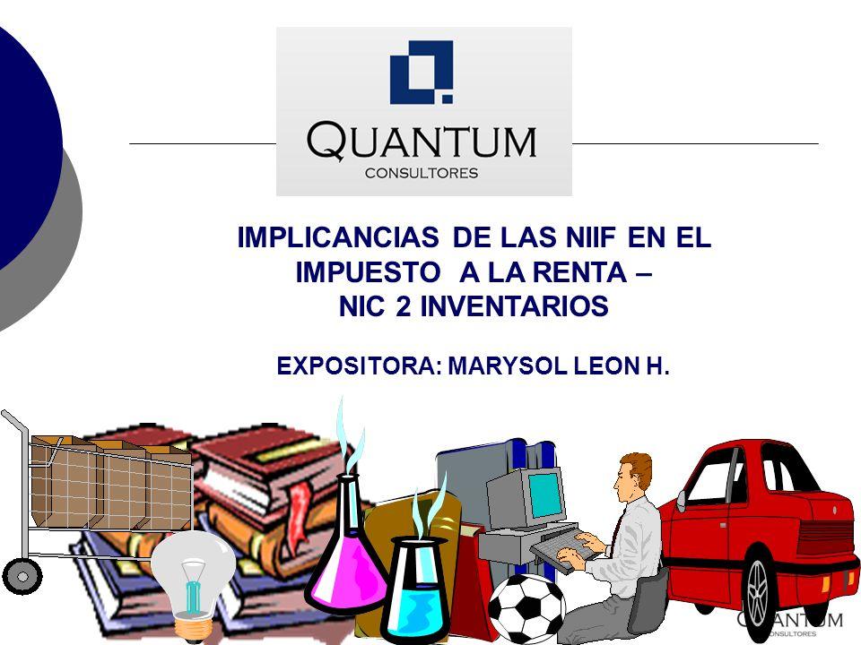 IMPLICANCIAS DE LAS NIIF EN EL IMPUESTO A LA RENTA – NIC 2 INVENTARIOS