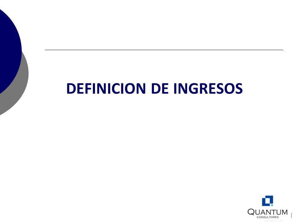 DEFINICION DE INGRESOS