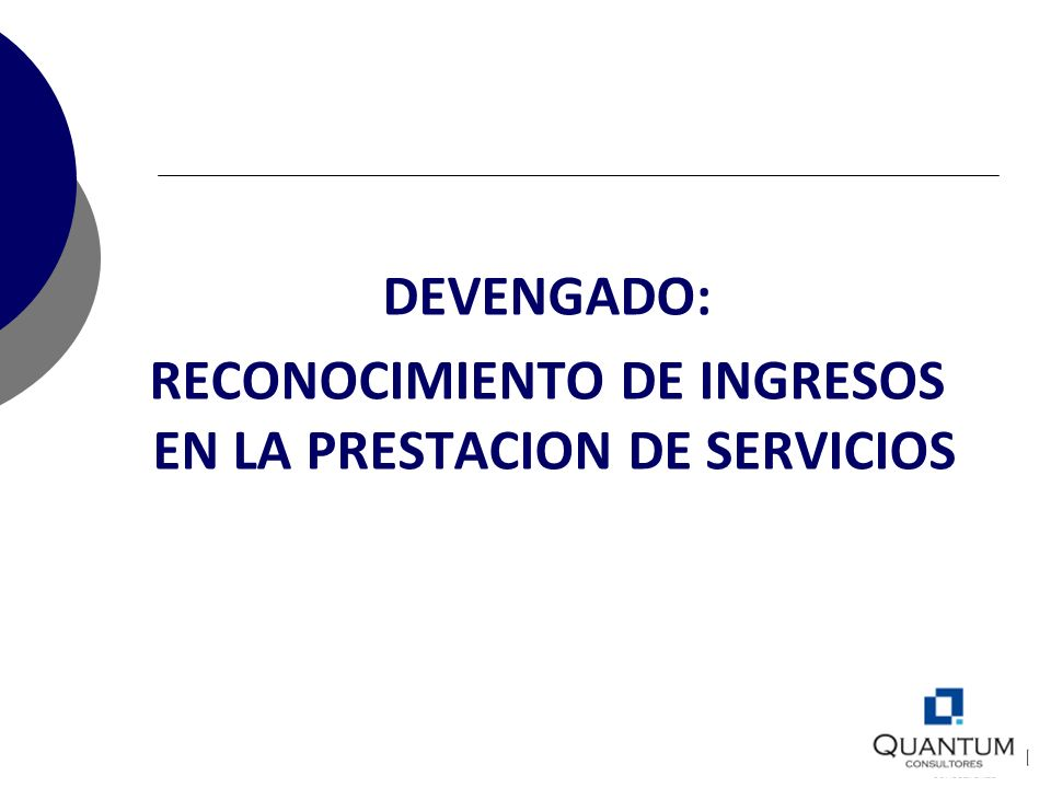 RECONOCIMIENTO DE INGRESOS EN LA PRESTACION DE SERVICIOS