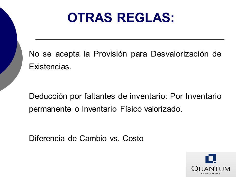 OTRAS REGLAS: No se acepta la Provisión para Desvalorización de Existencias.