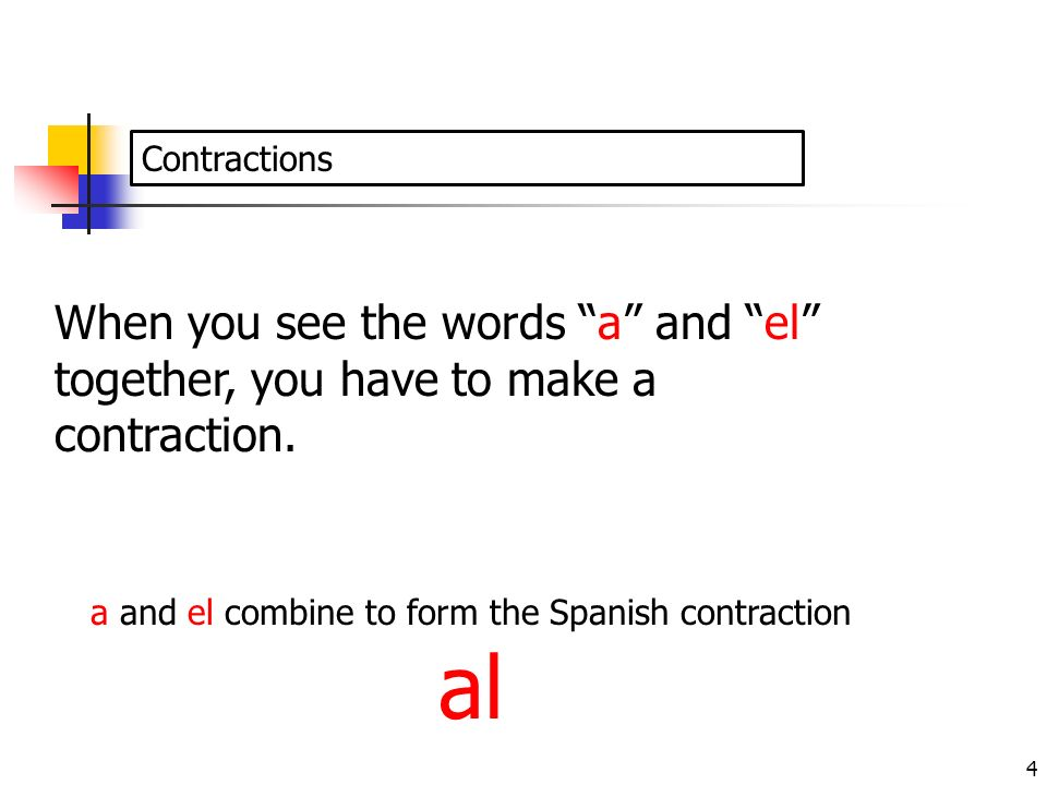 a and el combine to form the Spanish contraction al