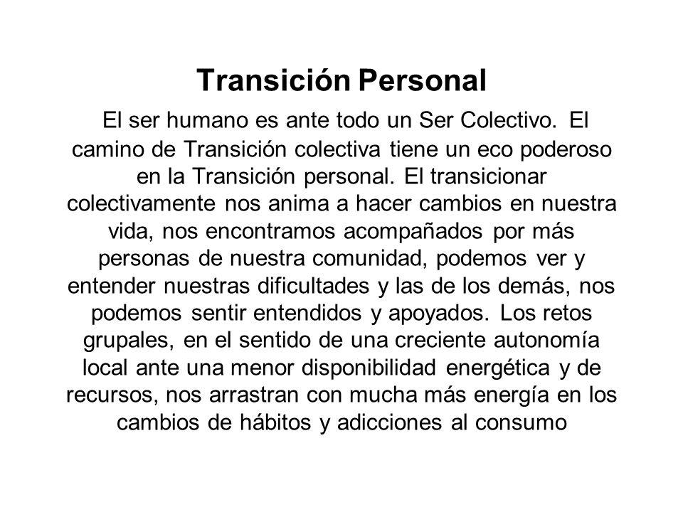 Transición Personal El ser humano es ante todo un Ser Colectivo