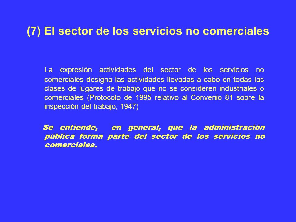 (7) El sector de los servicios no comerciales
