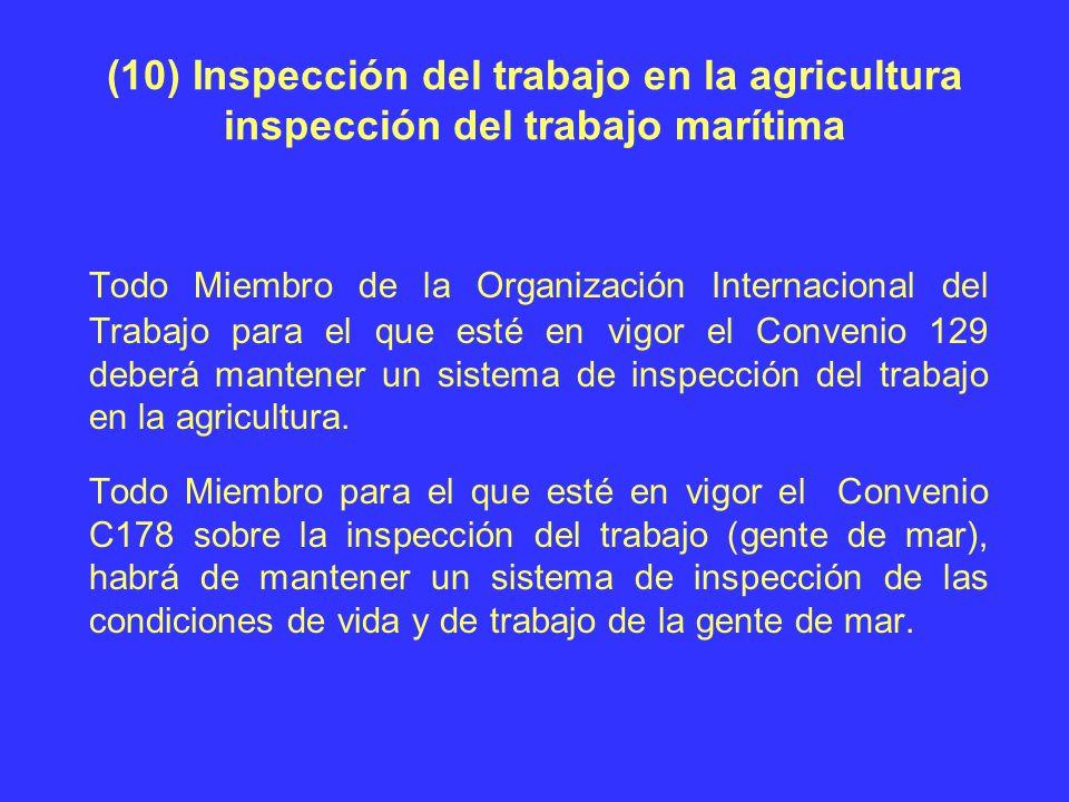 (10) Inspección del trabajo en la agricultura inspección del trabajo marítima