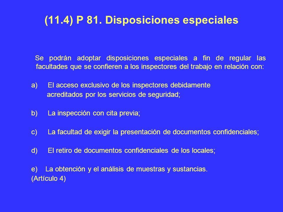 (11.4) P 81. Disposiciones especiales